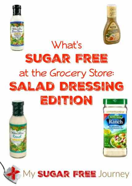 What's Sugar Free at the Grocery Store: Salad Dressing Edition - My Sugar Free Journey
