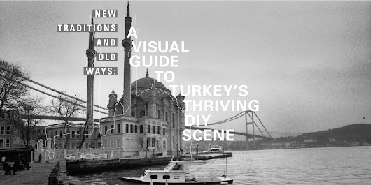 New Traditions and Old Ways: A Visual Guide to Turkey's Thriving DIY Scene | Pitchfork