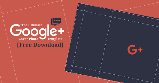 The Ultimate Google Plus Cover Photo Template [Free Download] - Steady Demand