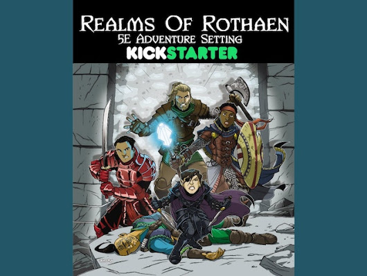 Realms of Rothaen: A 5E Campaign Setting by Wes Otis —  Kickstarter
