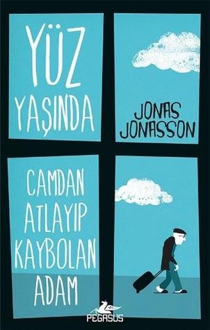 Kitap Yorumu: Yüz Yaşında Camdan Atlayıp Kaybolan Adam | Jonas Jonasson