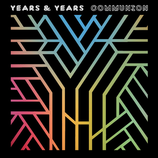Years and Years:Communion