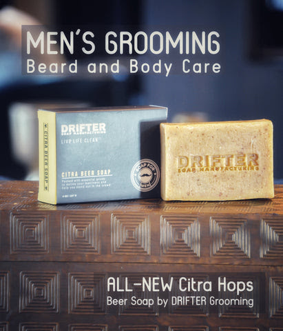 Men's Grooming Beard and Body - Drifter Launches New Citra Beer Soap - CRAFT + CASK