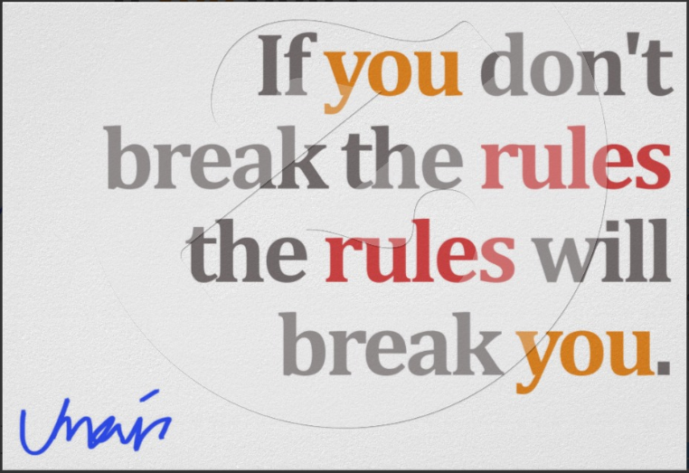 If You Dont Break The Rules Umair Haque 762x523 Quotesporn