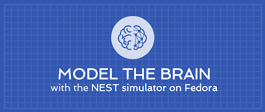 Model the brain with the NEST simulator on Fedora - Fedora Magazine