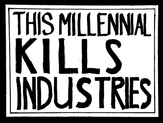'This Millennial Kills Industries' by Nathaniel Eliot