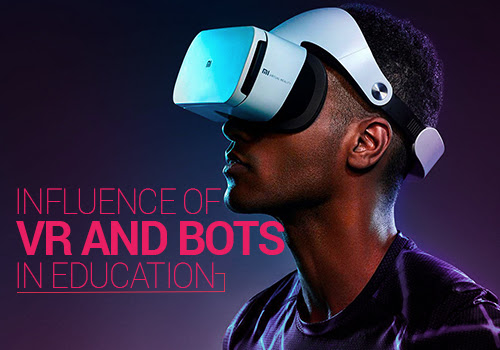 Influence of VR and Bots in Education - Edsys
