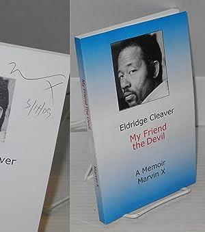 Eldridge Cleaver: my friend the Devil: Marvin X