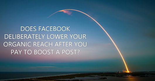 Facebook Lowers Page Reach After Boosting Posts: Myth?