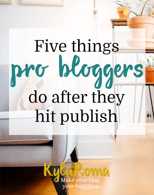 Blog post checklist: Five things to do after you publish a post