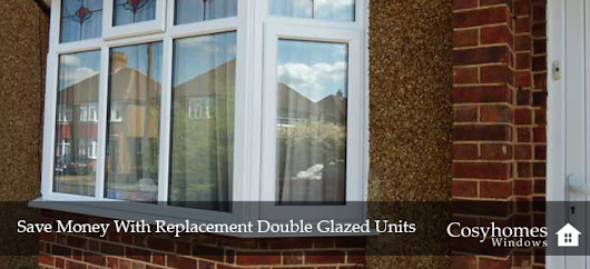 Save Money With Replacement Double Glazed Units | Cosyhomes Windows