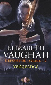 Couverture L'épopée de Xylara, tome 2 : Vengeance