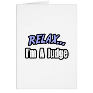 Relax, I'm a Judge Card