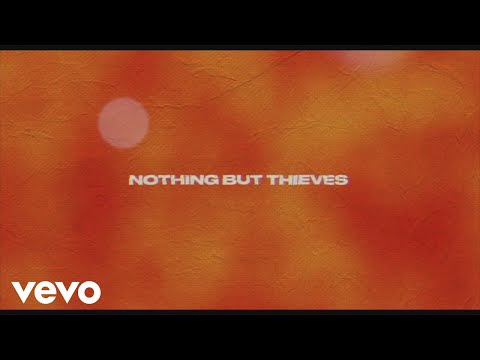 Nothing But Thieves - Forever & Ever More | Lyrics, Music, Songs, Sounds and Playlist For Everyone Now