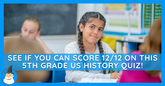 See If You Can Pass this 5th Grade US History Quiz