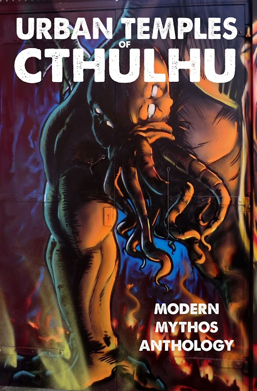 Now Available! Urban Temples of Cthulhu – Modern Mythos Anthology