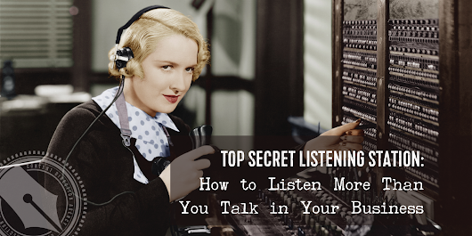 Top Secret Listening Station: How to Listen More Than You Talk in Your Business - Lacy Boggs