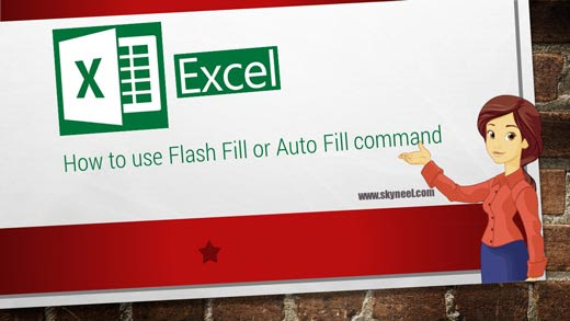 How to use Flash Fill or Auto Fill command in Excel