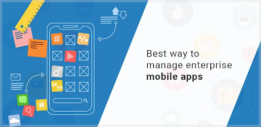 What is the best way to manage enterprise mobile apps
