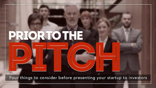 Prior to Your Pitch - 4 things to consider before presenting your #St…