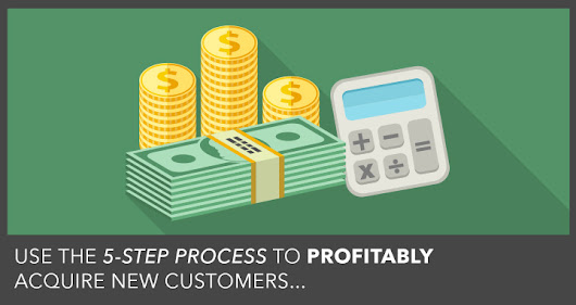 How Much Can You Afford to Pay to Acquire a Customer? The 5-Step Customer Acquisition Cost Formula | DigitalMarketer