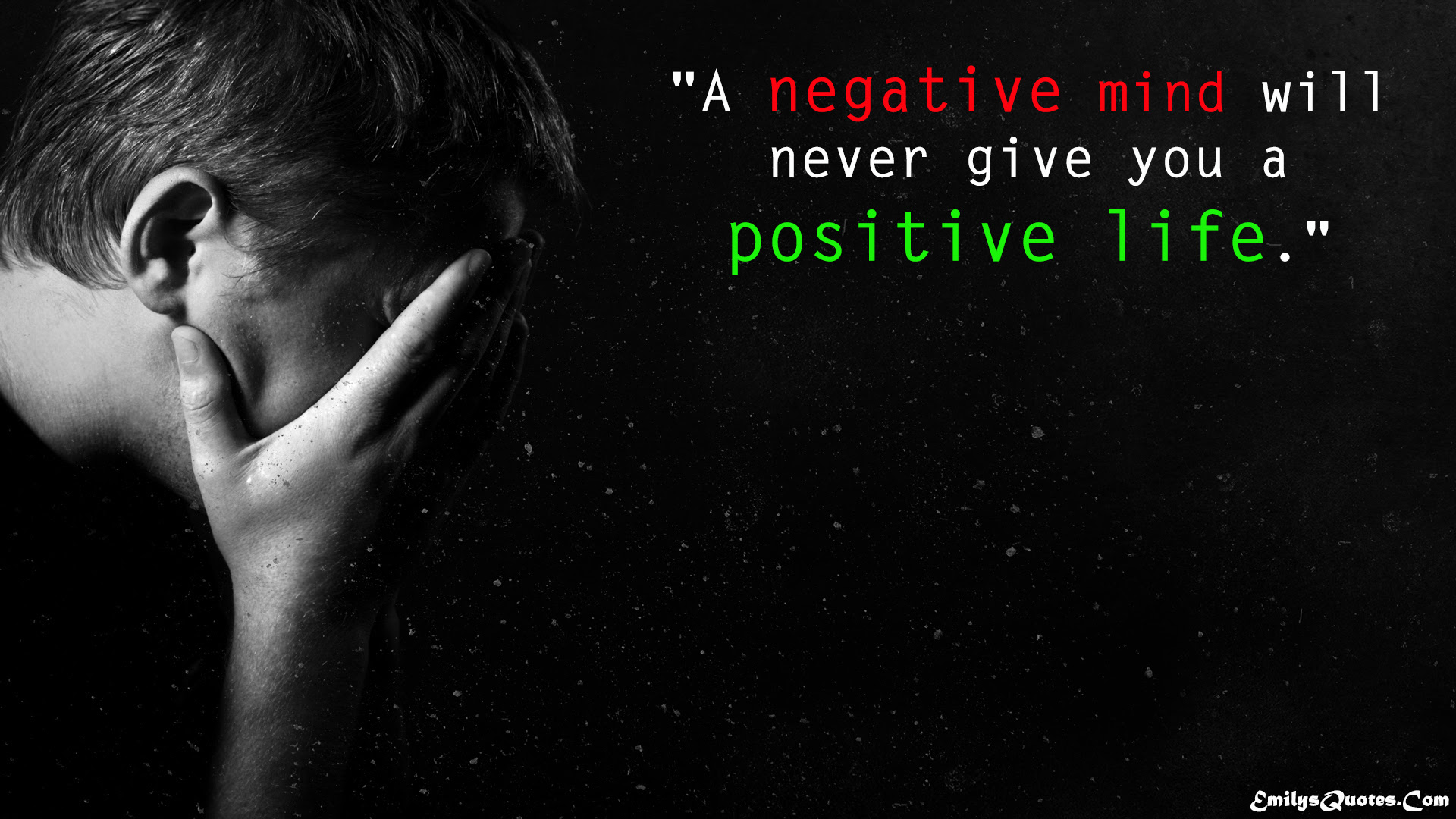 A Negative Mind Will Never Give You A Positive Life Popular