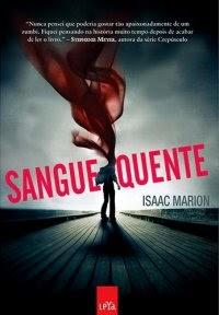 Sangue Quente   Isaac Marion