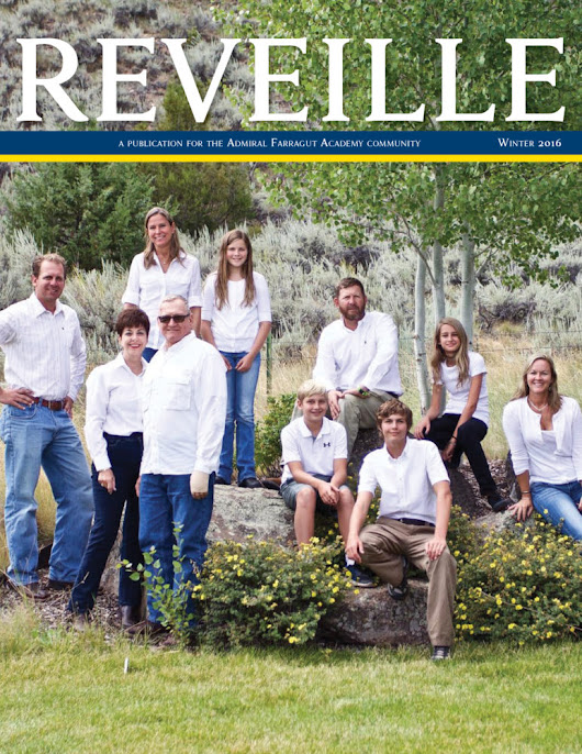Reveille magazine Winter 2016 edition published, focus on Farragut's legacy - Admiral Farragut Academy