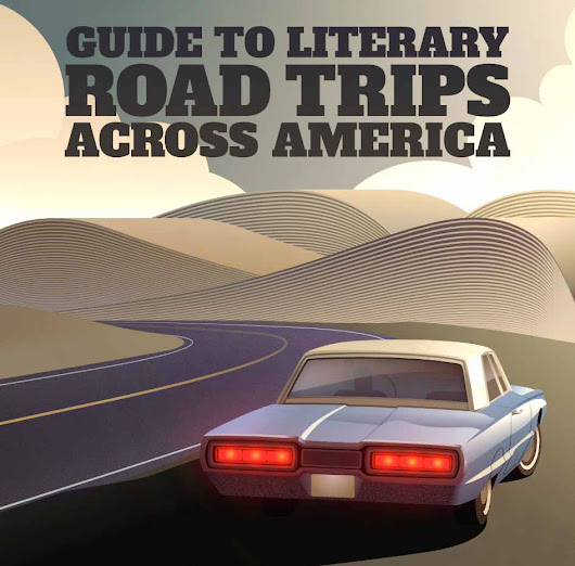 Your Guide to Literary Road Trips Across America [Infographic]