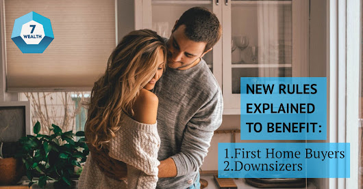 New rules explained to benefit first home buyers and downsizers - 7 Wealth