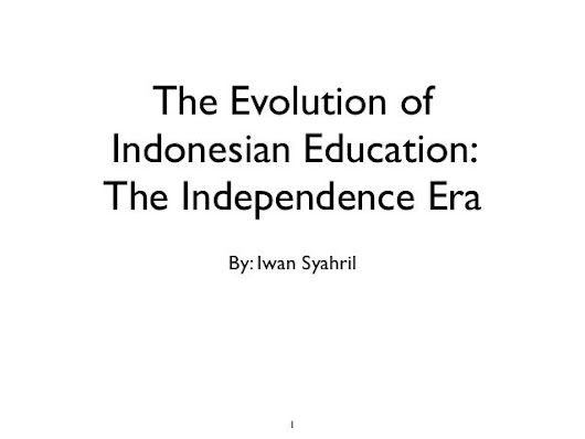 The Evolution of Indonesian Education: The Independence Era