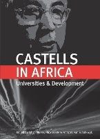 A new book by Manuel Castells reflects on the complex terrain of universities in Africa