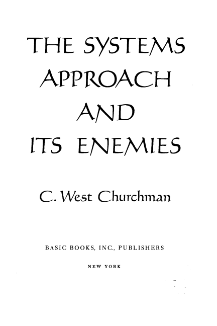 The Systems Approach and Its Enemies | C. West Churchman | 1979