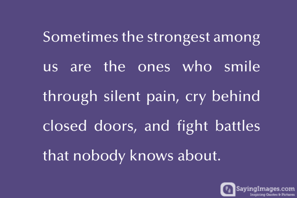 Quotes About Silent Pain 26 Quotes