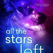 Review: All the Stars Left Behind by Ashley Graham // A Girl Born to Be a Weapon