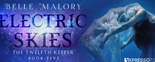 COVER REVEAL - YA FANTASY - Electric Skies (Twelfth Keeper, #5) by Belle Malory