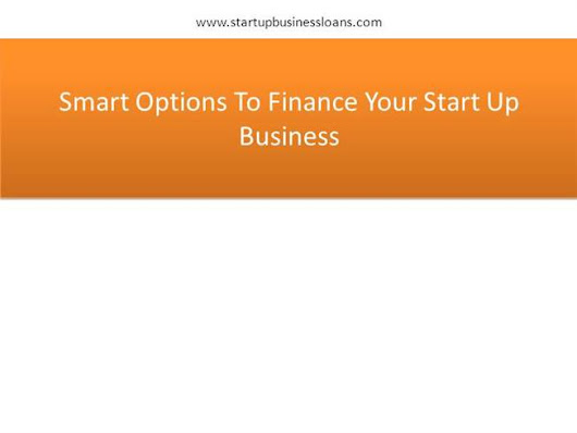 Smart Options to Finance Your Start Up Business Ppt Presentation