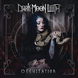 Dark Moon Lilith - Occultation - Album Review | The Ark of Music - The best music in the world...you never knew existed.