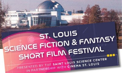 Cinema St. Louis & The Saint Louis Science Center Announce THE ST. LOUIS SCIENCE FICTION & FANTASY SHORT FILM FESTIVAL - We Are Movie Geeks