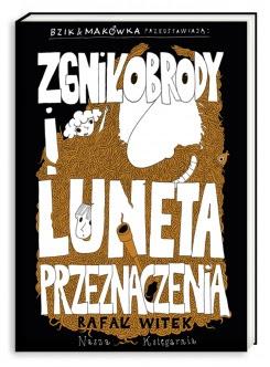 Bzik & Makówka przedstawiają: Zgniłobrody i Luneta Przeznaczenia