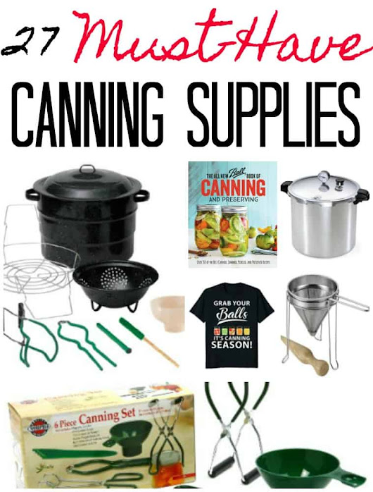 27 Must Have Canning Supplies for Beginners Learning How to Can