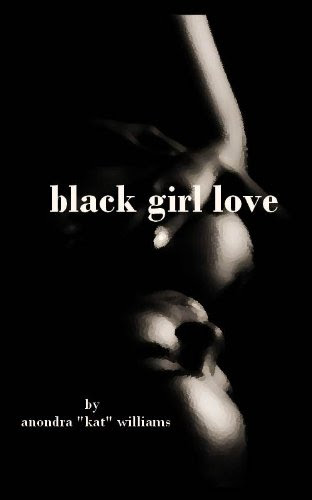 black girl love by Anondra Williams