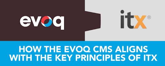 How the Evoq CMS Aligns with the Key Principles of ITX