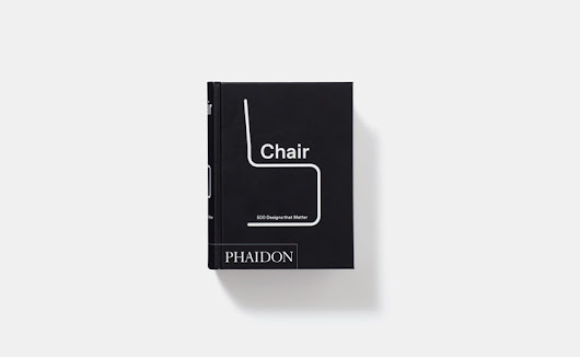Chair: 500 pieces of furniture that have shaped design history