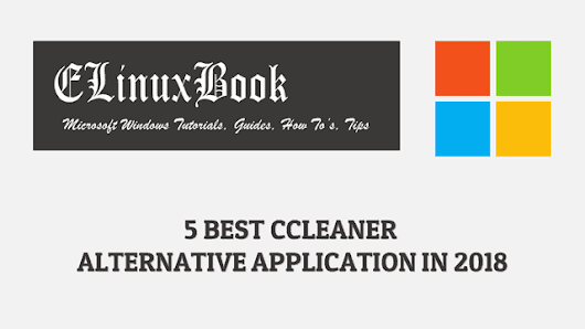 5 BEST CCLEANER ALTERNATIVE APPLICATION IN 2018