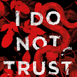 Review: I Do Not Trust You by Laura J. Burns and Melinda Metz - The Story Sanctuary