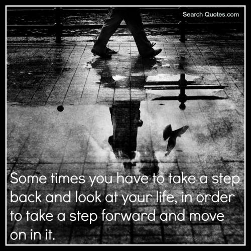 Take A Step Back Quotes Quotations Sayings 2019