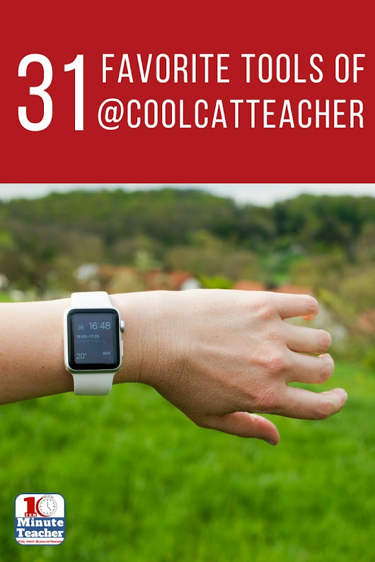 Cool Cat Teacher's 31 Favorite Everyday Tools I'm Using Right Now #edtech | Effective Technology Integration into Education