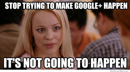 Okay, Whatever. » I'm done with Google+
