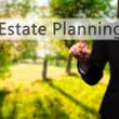 There's No Time Like the Present: Estate Planning